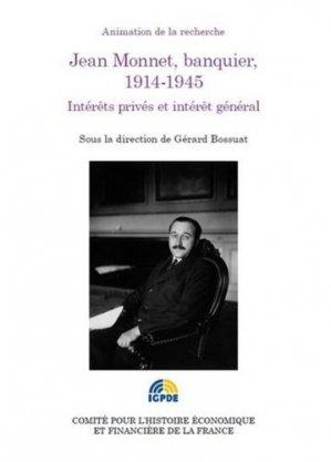 Jean Monnet, banquier, 1914-1945 - Comité pour l'Histoire économique et financière - 9782111293809 -