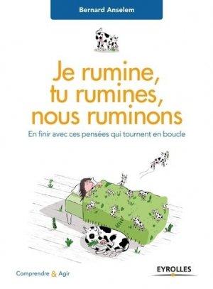 Je rumine, tu rumines... nous ruminons - eyrolles - 9782212567557 -