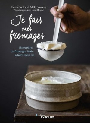 Je fais mes fromages - Eyrolles - 9782212677614 -