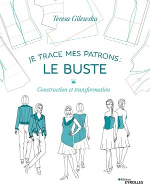 Je trace mes patrons : le buste - eyrolles - 9782212678246 -