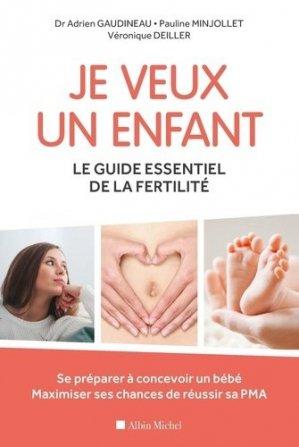 Je veux un enfant. Le guide essentiel de la fertilité - albin michel - 9782226445322 -