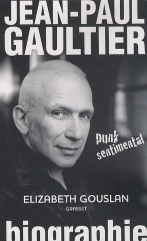 Jean-Paul Gaultier, punk sentimental - Grasset and Fasquelle - 9782246740919 -