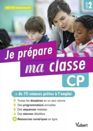 Je prépare ma classe CP Cycle 2 - Vuibert - 9782311205008 -