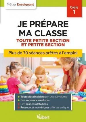 Je prépare ma classe de Toute Petite Section et Petite Section - Cycle 1 - Vuibert - 9782311209846 -