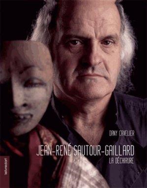 Jean-René Sautour-Gaillard. La déchirure - Le Livre d'Art Iconofolio - 9782355321634 -