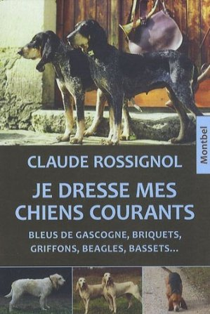 Je dresse mes chiens courants - montbel - 9782356530363 -