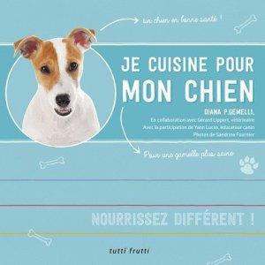 Je cuisine pour mon chien - tutti frutti - 9782360091263 -