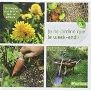 Je ne jardine que le week-end ! - terre vivante - 9782360981694 -