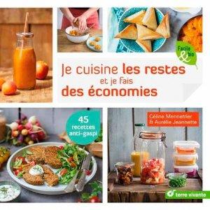 Je cuisine les restes et je fais des économies : 45 recettes anti-gaspi - terre vivante - 9782360982912 -