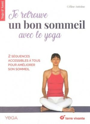 Je retrouve un bon sommeil avec le yoga - terre vivante - 9782360984329 -