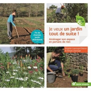 Je veux un jardin tout de suite ! - terre vivante - 9782360985289 -