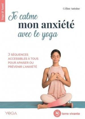 Je calme mon anxiété avec le yoga - terre vivante - 9782360985418 -