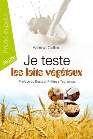 Je teste les laits végétaux - Alysse Editions - 9782362170317 -