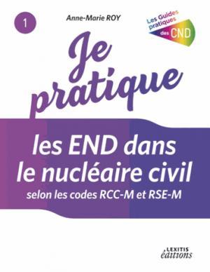 Je pratique les END dans le nucléaire civil - lexitis - 9782362331800 -