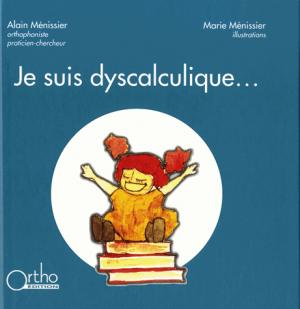 Je suis dyscalculique... - ortho - 9782362350696 -
