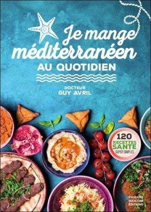Je mange méditerranéen au quotidien - thierry souccar - 9782365492669 -