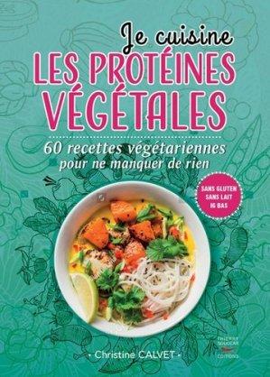 Je cuisine les protéines végétales - thierry souccar - 9782365493086 -
