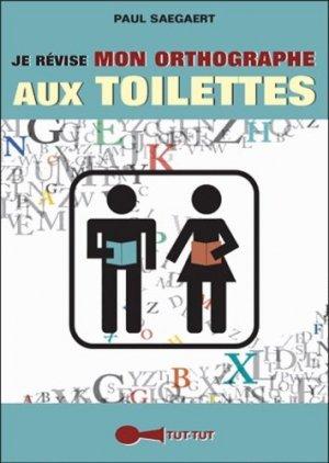 Je révise mon orthographe aux toilettes - tut tut - 9782367041025 -