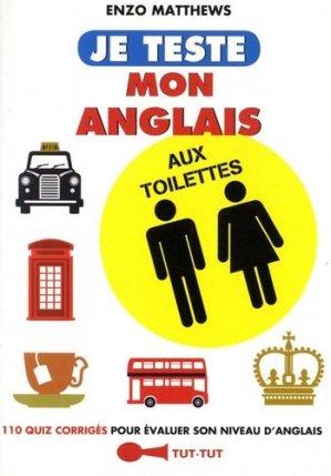 Je teste mon anglais aux toilettes - tut tut - 9782367041728 -