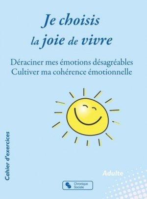Je choisis la joie de vivre - Chronique Sociale - 9782367176680 -