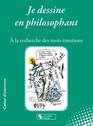 Je dessine en philosophant - Chronique Sociale - 9782367177250 -