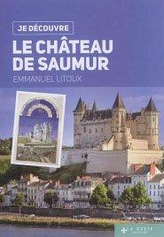 Je découvre le château de Saumur - geste - 9782367467092