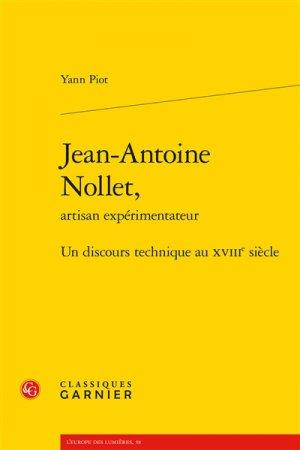 Jean-Antoine Nollet, artisan expérimentateur - Classiques Garnier - 9782406079309 -