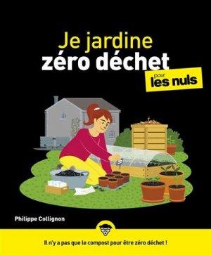 Je jardine zéro déchet Pour les Nuls - first editions - 9782412066997 -