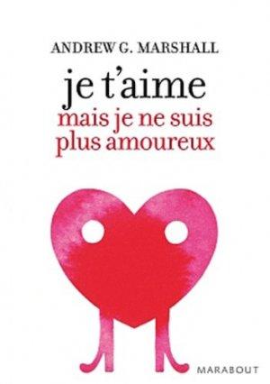 Je t'aime mais je ne suis plus amoureux - Marabout - 9782501068222 -