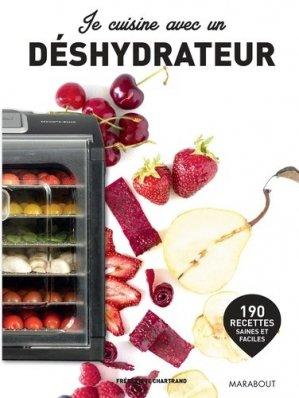 Je cuisine avec un déshydrateur. 190 recettes saines et faciles - Marabout - 9782501125185 -