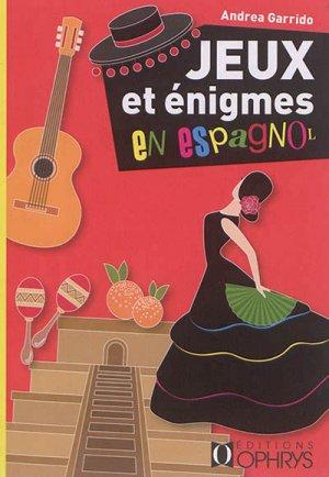 Jeux et Enigmes en Espagnol - ophrys - 9782708014763 -