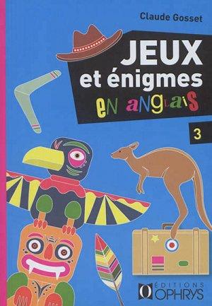 Jeux et énigmes en anglais Vol. 3 - ophrys - 9782708014794 -