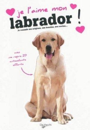 Je l'aime mon Labrador ! - de vecchi - 9782732894799 -
