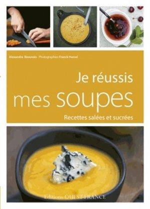 Je réussis mes soupes. Recettes salées et sucrées - Ouest-France - 9782737361616 -