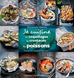 Je cuisine les coquillages, les crustacés et les poissons - Ouest-France - 9782737363344 -