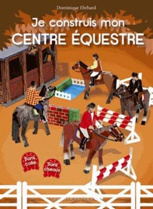 Je construis mon centre équestre - ouest-france - 9782737363429 -