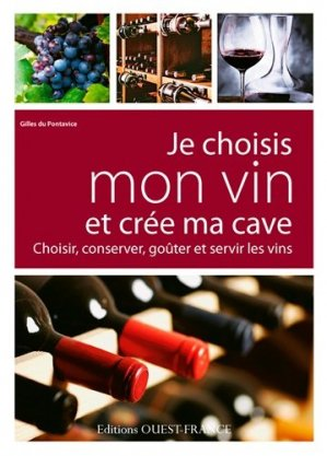 Je choisis mon vin et crée ma cave - ouest-france - 9782737364891 -
