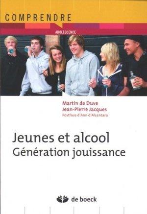 Jeunes et alcool : génération jouissance - de boeck superieur - 9782804188375 -