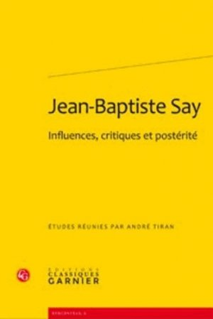 Jean-Baptiste Say - Editions Classiques Garnier - 9782812401091 -