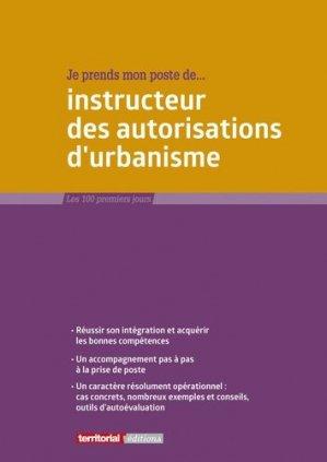 Je prends mon poste d'instructeur des autorisations d'urbanisme - territorial - 9782818615874 -