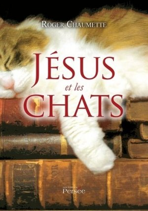 Jésus et les chats - Editions Persée - 9782823110807 -