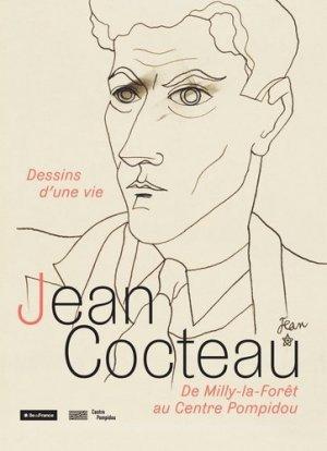 Jean Cocteau. Dessins d'une vie, de Milly-la-Forêt au Centre Pompidou - Bibliothèque publique d'information du Centre Pompidou - 9782844268532 -