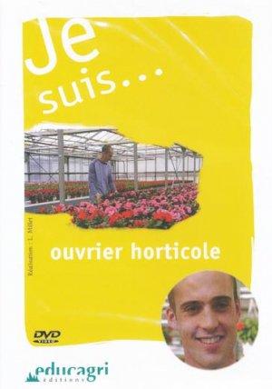 Je suis... ouvrier horticole - educagri - 9782844443717 -