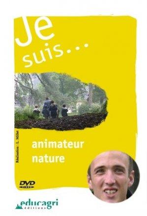 Je suis... animateur nature - educagri - 9782844444264 -