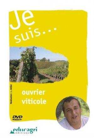 Je suis... ouvrier viticole - educagri - 9782844444301 -