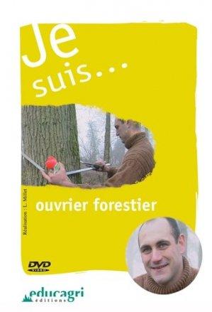 Je suis... ouvrier forestier - educagri - 9782844445438 -