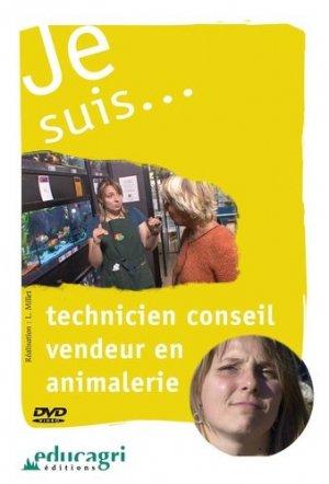 Je suis... technicien conseil vendeur en animalerie - educagri - 9782844446749 -