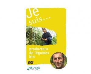 Je suis... producteur de légumes bio - educagri - 9782844448231 -