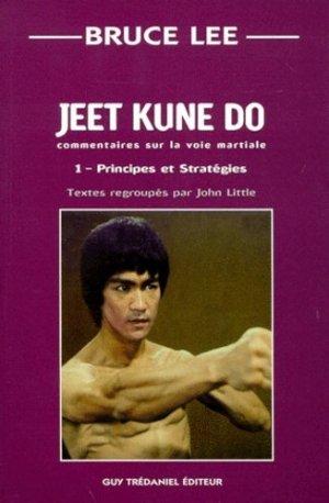 JEET DUNE DO. Volume 1, Principes et Stratégies, Commentaires sur la voie martiale - guy tredaniel editions - 9782844450708 -