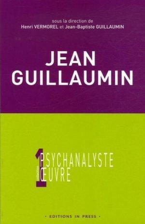 Jean Guillaumin. Entre rêve, moi et réalité - In Press - 9782848350677 -
